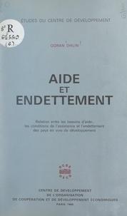 Goran Ohlin - Aide et endettement - Relation entre les besoins d'aide, les conditions de l'assistance et l'endettement des pays en voie de développement.