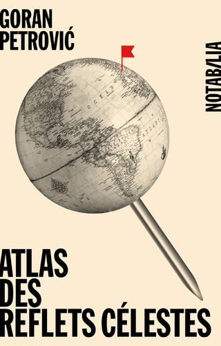 Goran Petrovic - Atlas des reflets célestes.