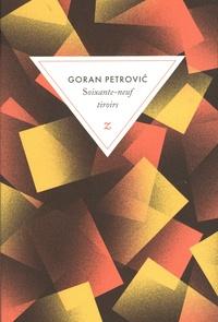 Goran Petrovic - Soixante-neuf tiroirs.