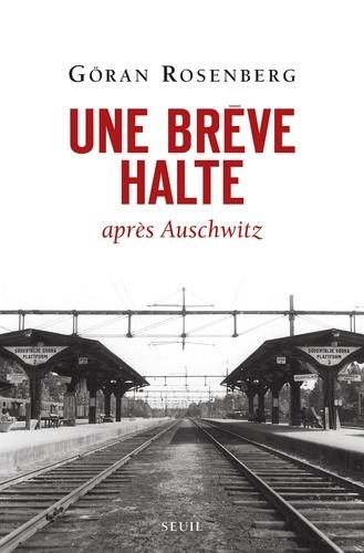 Une brève halte après Auschwitz