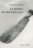 Goran Stefanovski - Le démon de Debarmaalo.
