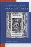 Gordon Anthony Wilson - A Companion to Henry of Ghent.