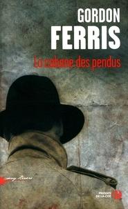 Gordon Ferris - La cabane des pendus.