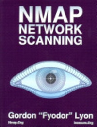 Nmap Network Scanning: The Official Nmap Project Guide to Network Discovery and Security Scanning.pdf