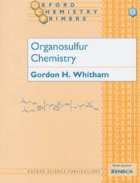 Gordon-H Whitham - ORGANOSULFUR CHEMISTRY. - Edition en anglais.