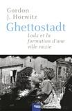 Gordon-J Horwitz - Ghettostadt - Lodz et la formation d'une ville nazie.