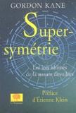 Gordon Kane - Supersymétrie.