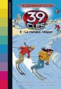 Gordon Korman et Jude Watson - Les 39 clés Saison 2 Tome 11 : La menace Vesper.