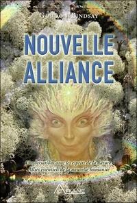 Gordon Lindsay - Nouvelle alliance - Conversations avec les esprits de la nature alliés essentiels de la nouvelle humanité.