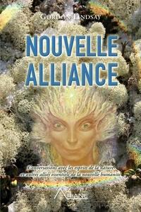 Gordon Lindsay et Carl Lemyre - Nouvelle alliance - Conversations avec les esprits de la nature et autres alliés essentiels de la nouvelle humanité.