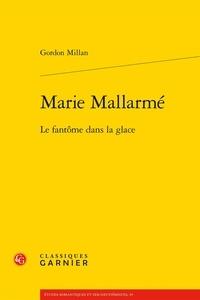 Gordon Millan - Marie Mallarmé - Le fantôme dans la glace.