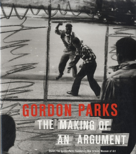 Gordon Parks - The Making of an Argument.