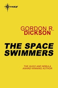 Gordon R Dickson - The Space Swimmers - Sea People Book 1.