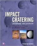 Gordon R. Osinski et Elisabetta Pierazzo - Impact Cratering - Processes and Products.
