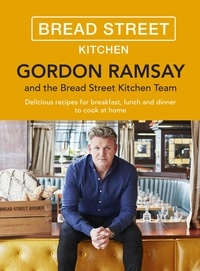 Gordon Ramsay - Gordon Ramsay Bread Street Kitchen - Delicious recipes for breakfast, lunch and dinner to cook at home.
