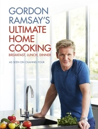 Gordon Ramsay - Gordon Ramsay's Ultimate Home Cooking.