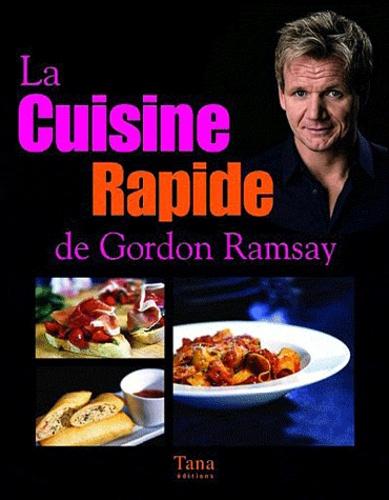Gordon Ramsay - La cuisine rapide de Gordon Ramsay.