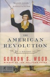 Gordon S. Wood - The American Revolution - A History.