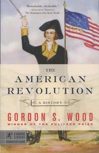 Gordon S. Wood - The American Revolution - A History.