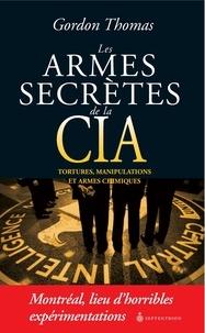 Gordon Thomas - Armes secrètes de la CIA (Les) - Tortures, manipulations et armes chimiques.