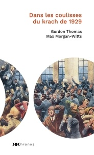 Gordon Thomas et Max Morgan-Witts - Dans les coulisses du krach de 1929.