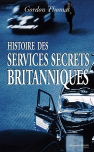 Gordon Thomas - Histoire des services secrets britanniques.