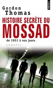 Gordon Thomas - Histoires secrètes du Mossad - De 1951 à nos jours.