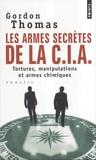 Gordon Thomas - Les armes secrètes de la CIA - Tortures, manipulations et armes chimiques.