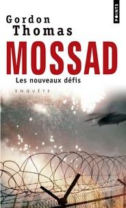 Gordon Thomas - Mossad : les nouveaux défis.