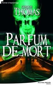 Gordon Thomas - Parfum de mort.
