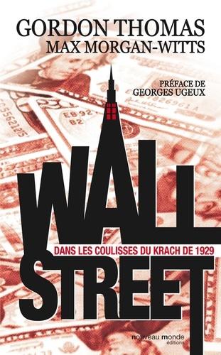 Gordon Thomas et Max Morgan-Witts - Wall Street - Les coulisses du krach de 1929.