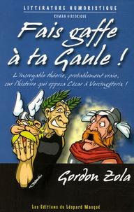 Gordon Zola - Fais gaffe à ta Gaule !.