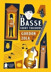 Gordon Zola - La basse... court toujours.