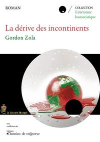 Gordon Zola - La dérive des incontinents.