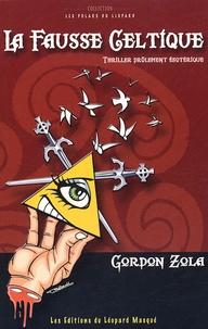 Gordon Zola - La Fausse Celtique - Les enquêtes calembourdesques du commissaire Guillaume Suitaume.