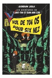 Gordon Zola - Les aventures de Saint-Tin et son ami Lou  : Le vol des 704 os pour six nez.