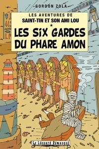 Gordon Zola - Les aventures de Saint-Tin et son ami Lou Tome 12 : Les six gardes du phare Amon.