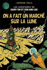 Gordon Zola - Les aventures de Saint-Tin et son ami Lou Tome 14 : On a fait un marché sur la lune.