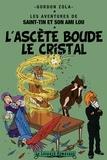 Gordon Zola - Les aventures de Saint-Tin et son ami Lou Tome 18 : L'ascète boude le cristal.