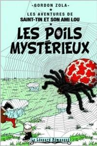 Gordon Zola - Les aventures de Saint-Tin et son ami Lou Tome 6 : Les poils mystérieux.