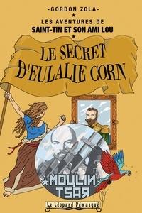 Gordon Zola - Les aventures de Saint-Tin et son ami Lou Tome 9 : Le secret d'Eulalie Corne.