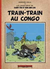 Gordon Zola - Les aventures de Saint-Tin et son ami Lou  : Train-train au Congo.
