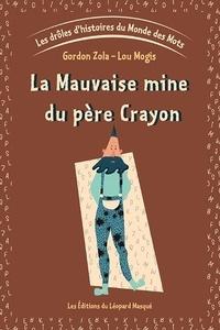 Gordon Zola - Les drôles d'histoires du Monde des Mots - Tome 1, La mauvaise mine du père Crayon.