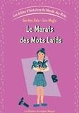 Gordon Zola et Lou Mogis - Les drôles d'histoires du Monde des Mots - Tome 3, Le Marais des Mots laids.