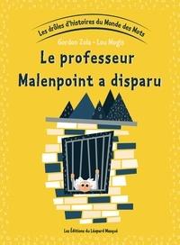 Gordon Zola et Lou Mogis - Les drôles d'histoires du Monde des Mots - Tome 5, Le professeur Malenpoint a disparu.