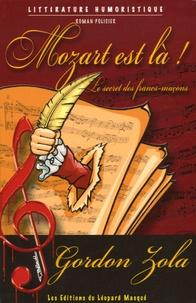 Gordon Zola - Mozart est là ! - Le secret des francs-maçons.