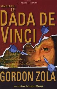 Gordon Zola - Nom de code : Le Dada de Vinci.