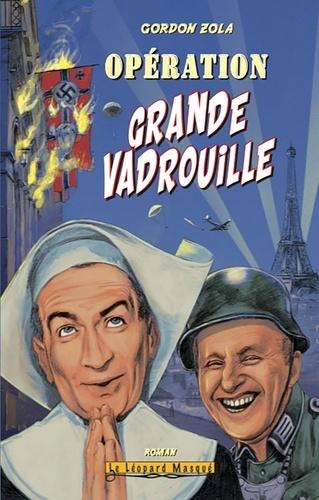 Gordon Zola - Opération Grande vadrouille.