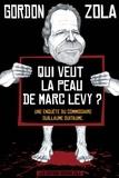 Gordon Zola - Qui veut la peau de Marc Levy ? - Une enquête du commissaire Guillaume Suitaume.