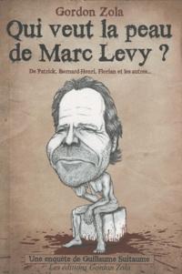 Gordon Zola - Qui veut la peau de Marc Levy ?.